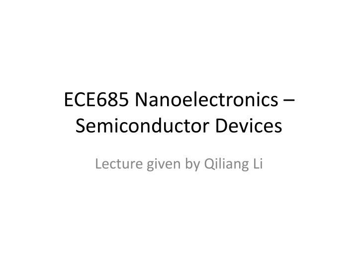 ece685 nanoelectronics semiconductor devices