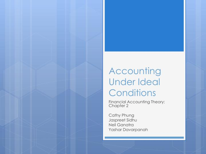 accounting under ideal conditions n.
