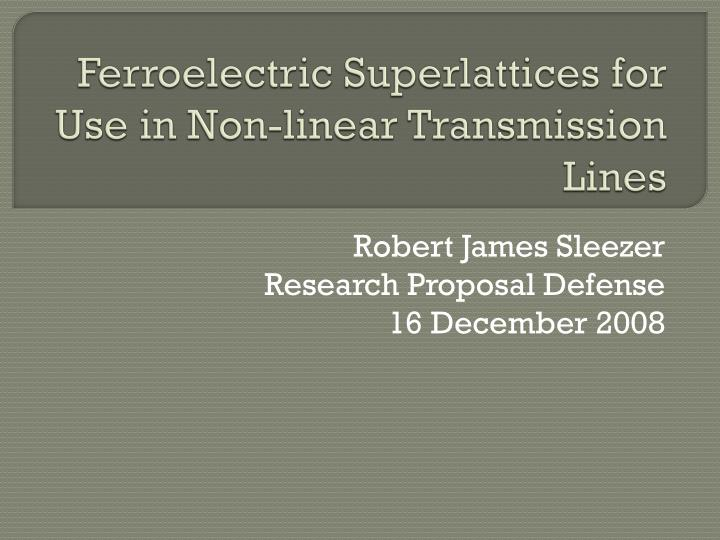 ferroelectric superlattices for use in non linear transmission lines n.
