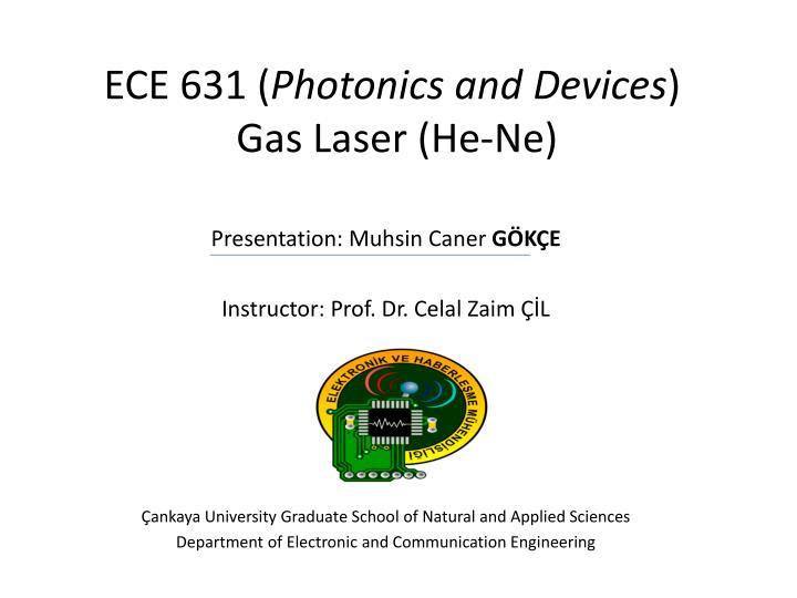 ece 631 photonics and devices gas laser he ne n.