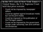 in the 1971 case of new york times v united states the u s supreme court held that prior restraint