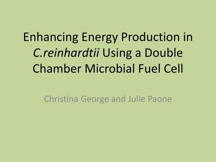 enhancing energy production in c reinhardtii using a double chamber microbial fuel cell n.