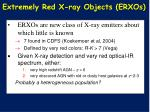extremely red x ray objects erxos