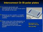 interconnect or bi polar plates