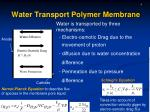 water transport polymer membrane