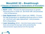 monolithic 3d breakthrough 3 classes of solutions 3 generations of innovation