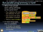 but parallel programming is hard