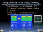 going multi core helps energy efficiency