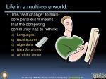 life in a multi core world