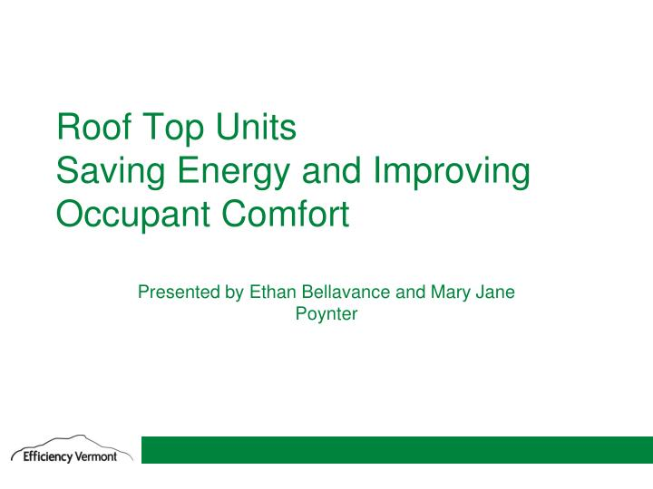 roof top units saving energy and improving occupant comfort n.