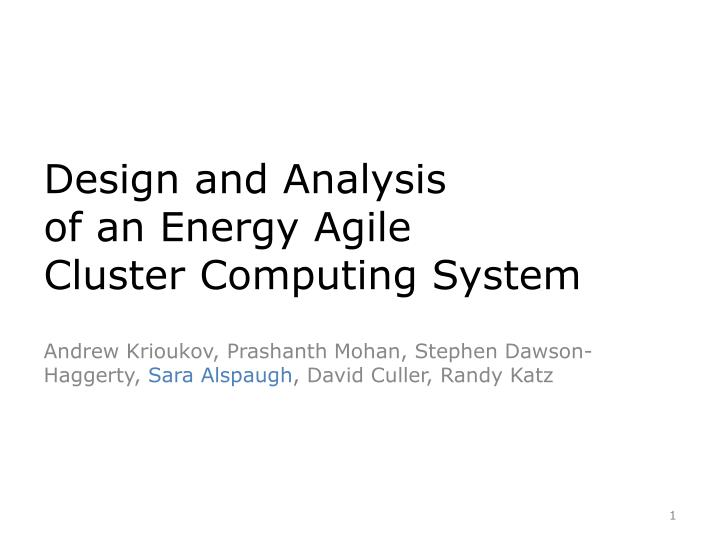 design and analysis of an energy agile cluster computing system n.