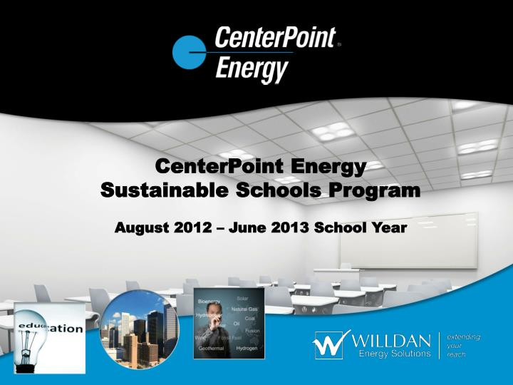 centerpoint energy sustainable schools program august 2012 june 2013 school year n.