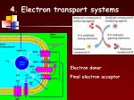 4 electron transport systems