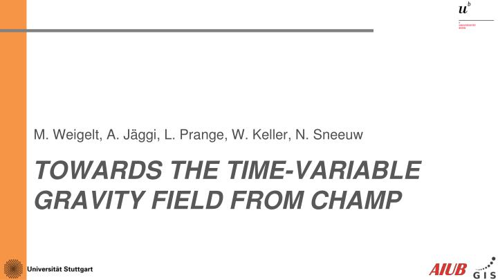 towards the time variable gravity field from champ n.