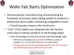 wafer fab starts optimization