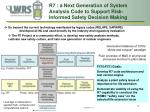 r7 a next generation of system analysis code to support risk informed safety decision making