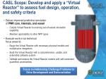 casl scope develop and apply a virtual reactor to assess fuel design operation and safety criteria