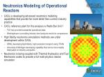 neutronics modeling of operational reactors