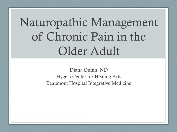 naturopathic management of chronic pain in the older adult n.