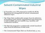 solvent contaminated industrial wipes