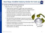 next steps establish industry vendor for scale up