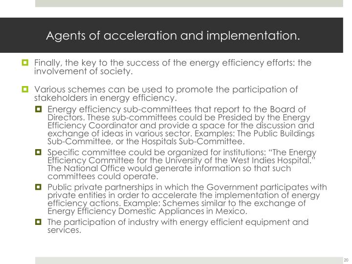Agents of acceleration and implementation.