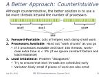 a better approach counterintuitive