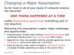 changing a major assumption
