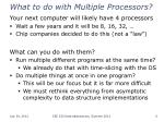 what to do with multiple processors