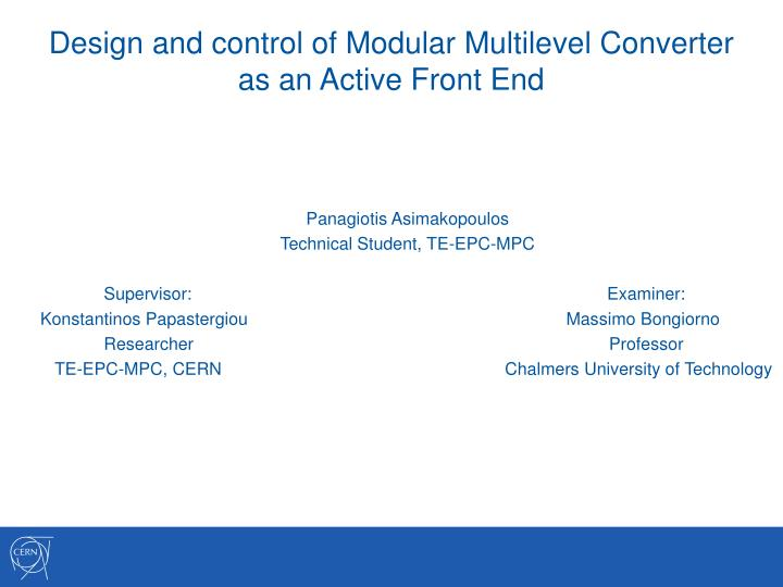 d e sign and control of modular multilevel converter as an active front end n.