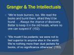 granger the intellectuals