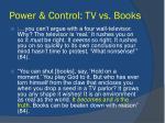 power control tv vs books