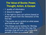 the value of books power thought action escape