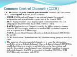 common control channels ccch