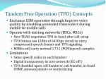 tandem free operation tfo concepts