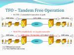 tfo tandem free operation