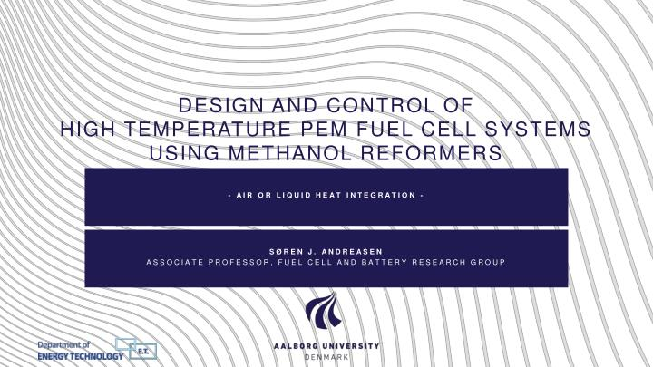 design and control of high temperature pem fuel cell systems using methanol reformers n.