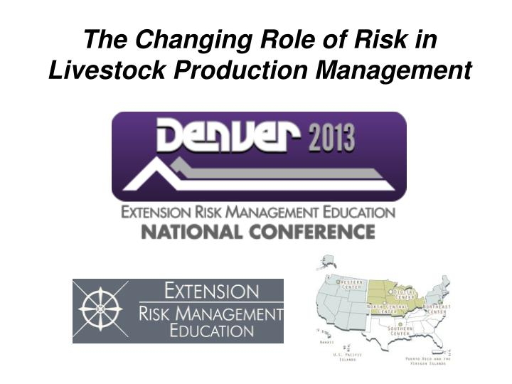 the changing role of risk in livestock production management n.