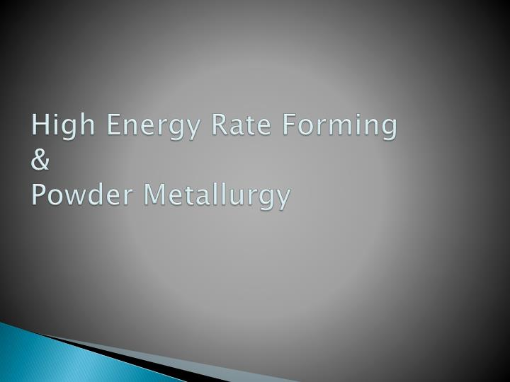 high energy rate forming powder metallurgy n.