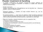 powder treatment handling