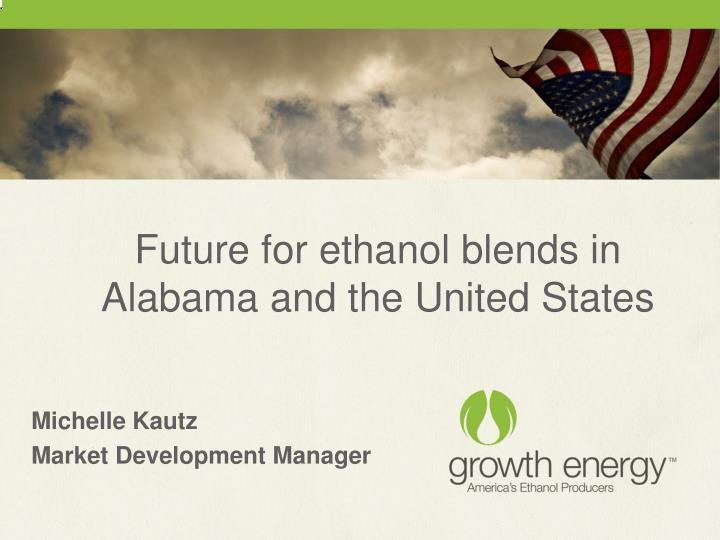 future for ethanol blends in alabama and the united states n.