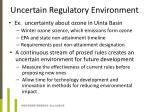 uncertain regulatory environment