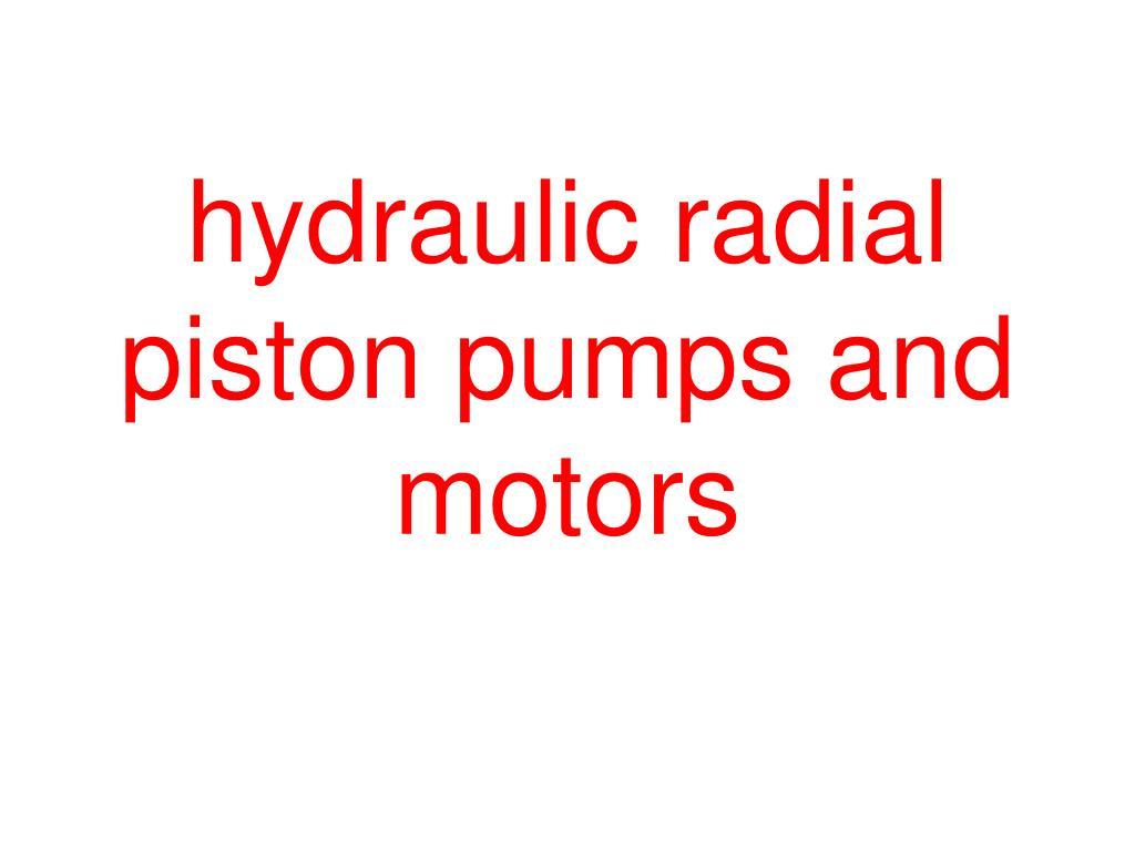 Hydraulic pumps.
