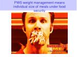 pws weight management means individual size of meals under food security
