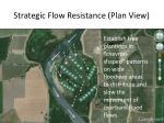 strategic flow resistance plan view