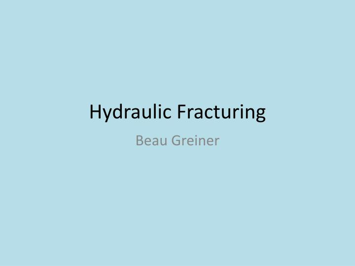 yes to hydraulic fracturing