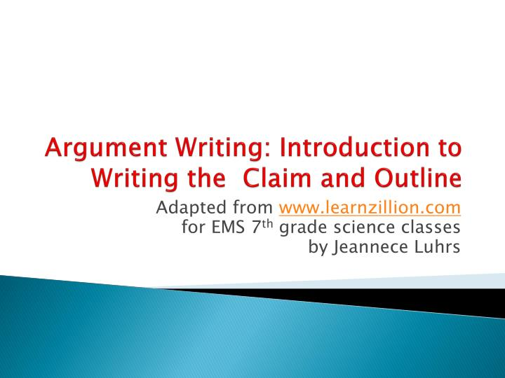 argument writing introduction to writing the claim and outline n.