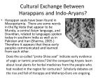 cultural exchange between harappans and indo aryans