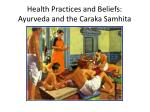 health practices and beliefs ayurveda and the caraka samhita