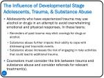 the influence of developmental stage adolescents trauma substance abuse